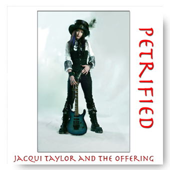 Petrified - Jacqui Taylor and the Offering © FK 2014